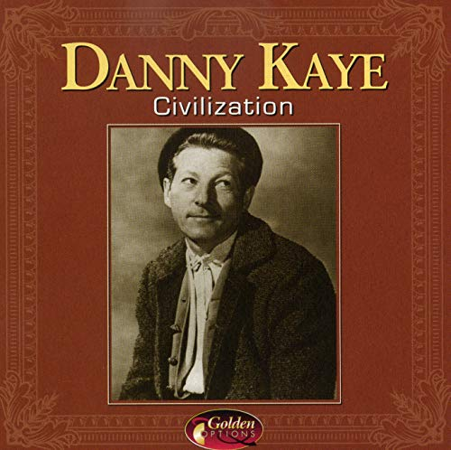 Kaye, Danny - Civilization
