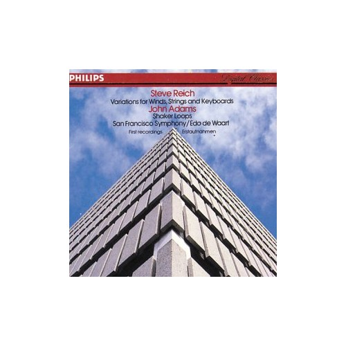 Reich - Variations for Winds, Strings and Keyboards; Adams - Shaker Loops