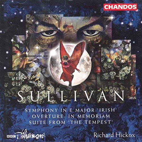 BBC Philharmonic Orchestra - Sullivan: Symphony in E major 'Irish'; Overture In Memoriam; Suite from