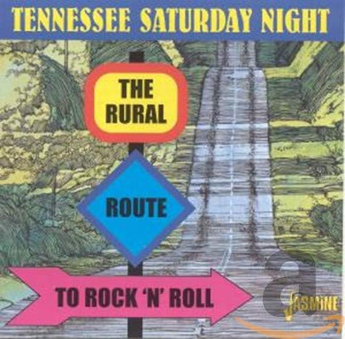 Various Artists - Tennessee Saturday Night: The Rural Route To Rock 'N' Roll By Various Artists