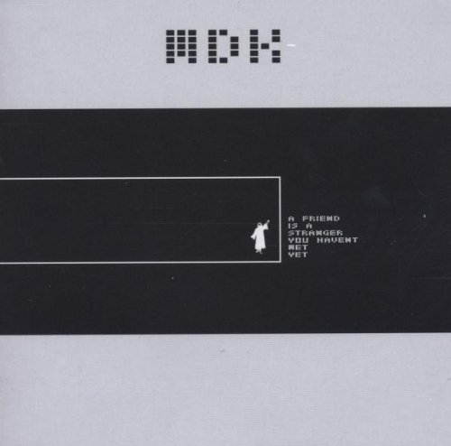 MDK - A Friend Is a Stranger to You