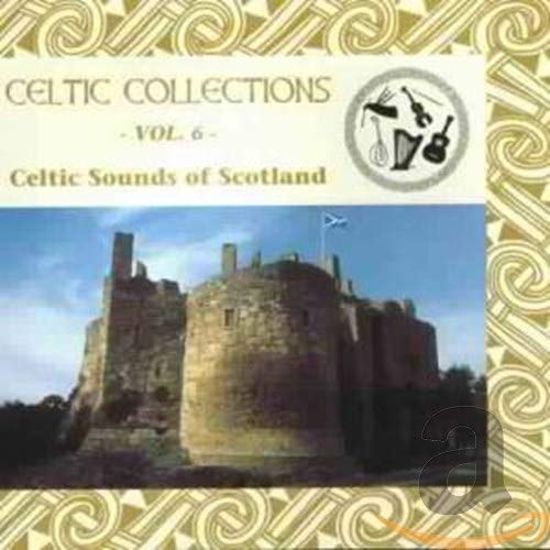 Various Artists - Celtic Collections Volume 6: Celtic Sounds Of Scotland