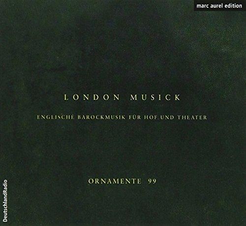 Ensemble Ornamente 99 - London Music: English Baroque
