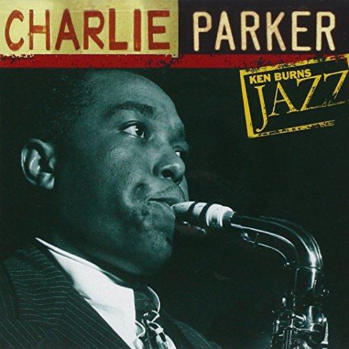 CHARLIE - Ken Burns Jazz Collection: The Definitive Charlie Parker