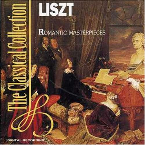 Franz Liszt - Romantic Masterpieces