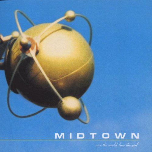 Midtown - Save the World Lose the Girl