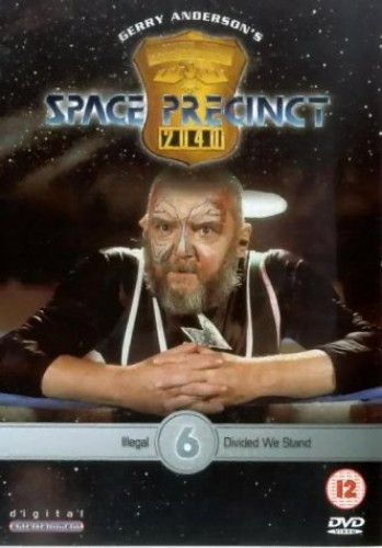 Space Precinct: Volume 6 - Illegal/Divided We Stand