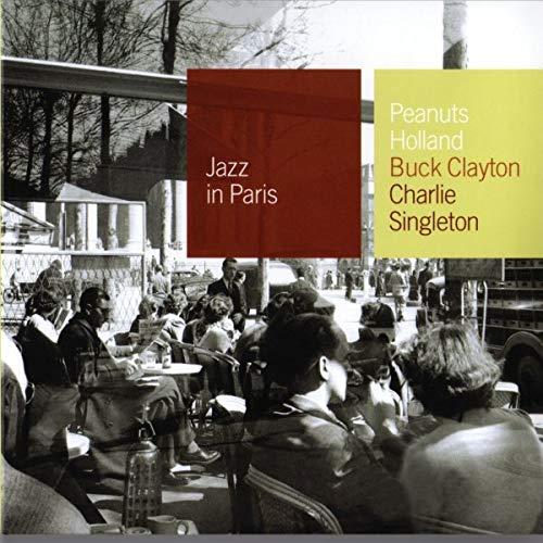 Clayton, Buck (Etc) - Peanuts Holland, Buck Clayton, Charlie Singleton - Club Session (Jazz in Paris By Clayton, Buck (Etc)