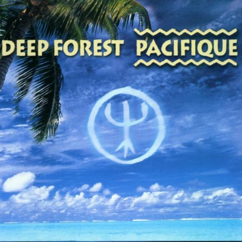 Deep Forest - Pacifique By Deep Forest