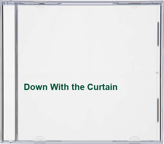 Down With the Curtain
