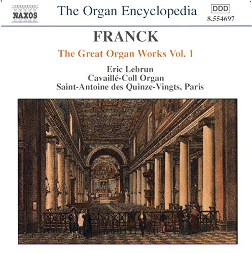 Lebrun, Eric - Franck: The Great Organ Works, Vol. 1