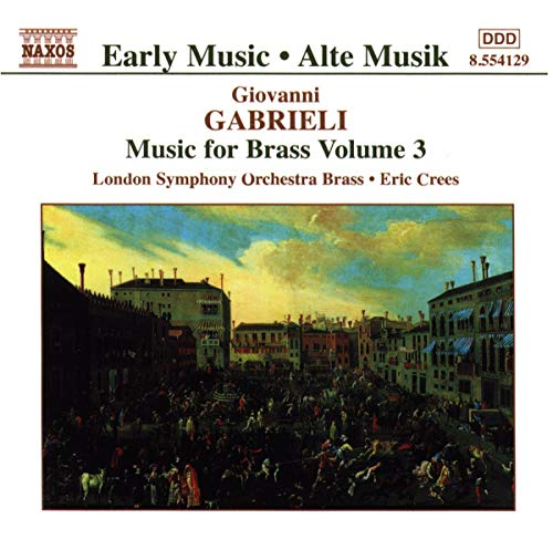 London Symphony Orchestra Brass - Gabrieli: Music for Brass Vol. 3