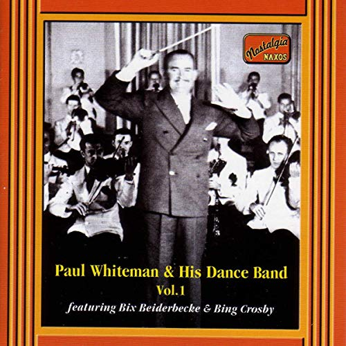 Whiteman, Paul - Paul Whiteman and His Dance Band Recordings Vol.1