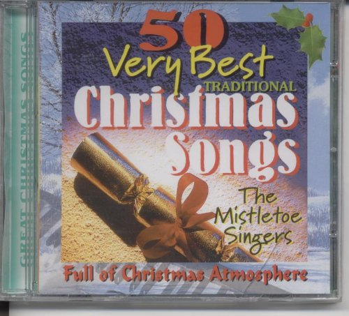 Mistletoe Singers - 50 Very Best Tradional Christmas Songs