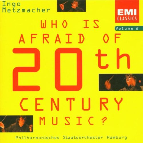 Various Composers - Who Is Afraid of 20th Century Music ? Vol. 2 (Metzmacher)