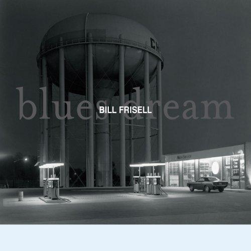 Frisell, Bill - Blues Dream