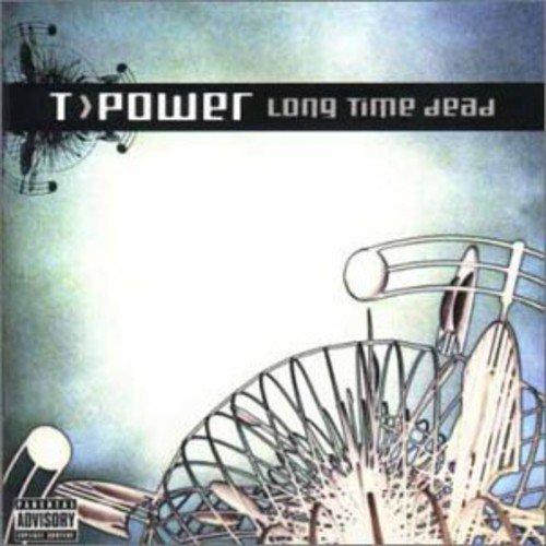 T-Power - Long Time Dead