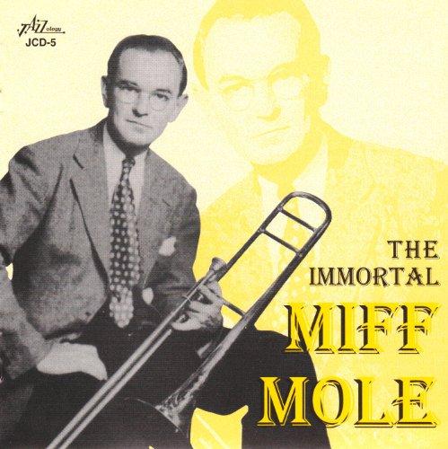 Miff Mole - The Immortal