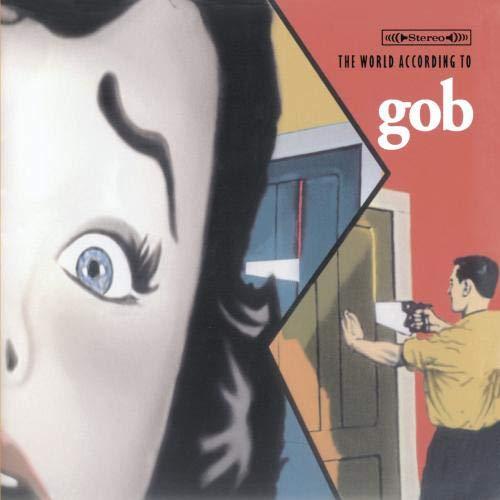 GOB-THE WORLD ACCORDING TO GOB