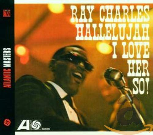 Ray Charles - Hallelujah, I Love Her So