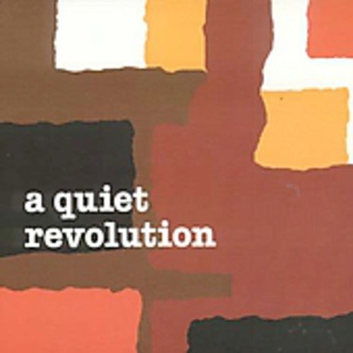 A Quiet Revolution - A Quiet Revolution