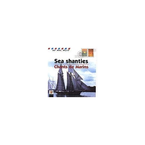 Various Artists - Sea Shanties: Chants De Marins