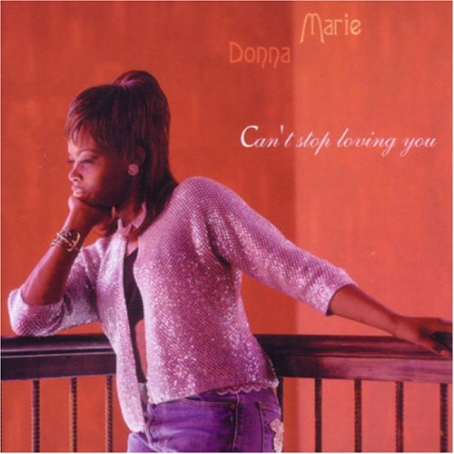 Donna Marie - Can't Stop Loving You