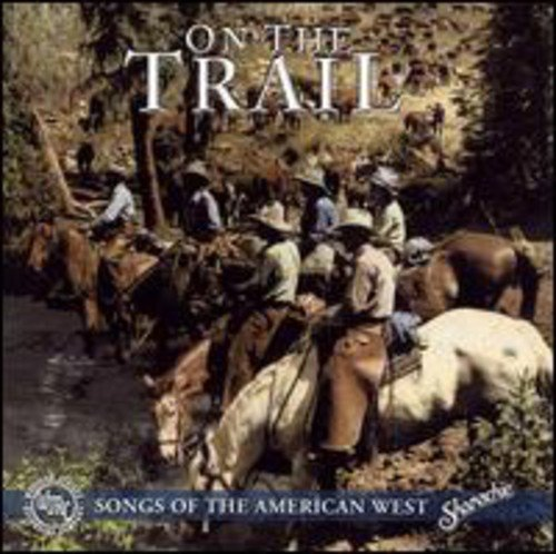 Various Artists - On the Trail: Songs of the American West
