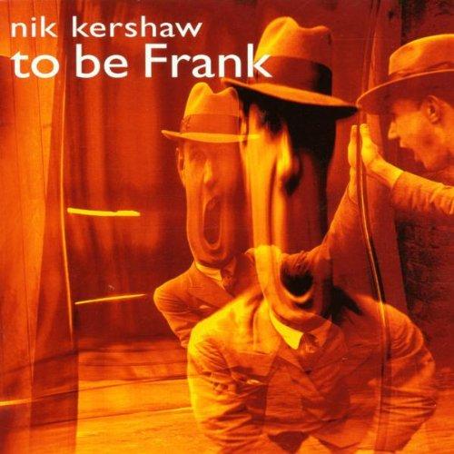 Kershaw, Nik - To Be Frank