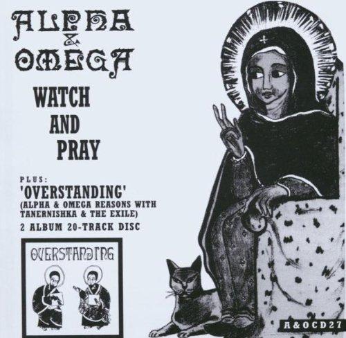 Alpha & Omega - Watch & Pray/Overstanding