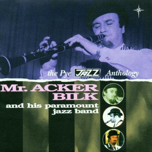 Bilk, Acker - Mr. Acker Bilk And His Paramount Jazz Band: The Pye JAZZ Anthology