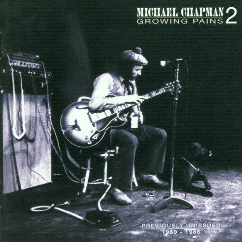 Michael Chapman - Growing Pains 2: Unissued 69-86