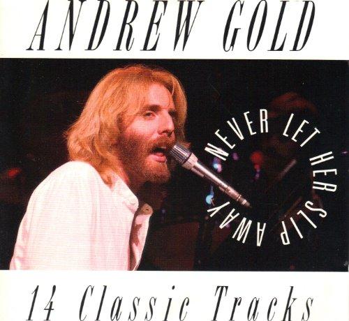 Andrew Gold - Never Let Her Slip Away - 14 Classic Tracks