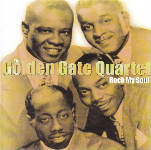 Golden Gate Quartet - Rock My Soul