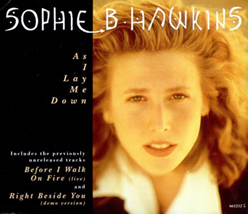 Sophie B Hawkins - As I Lay Me Down