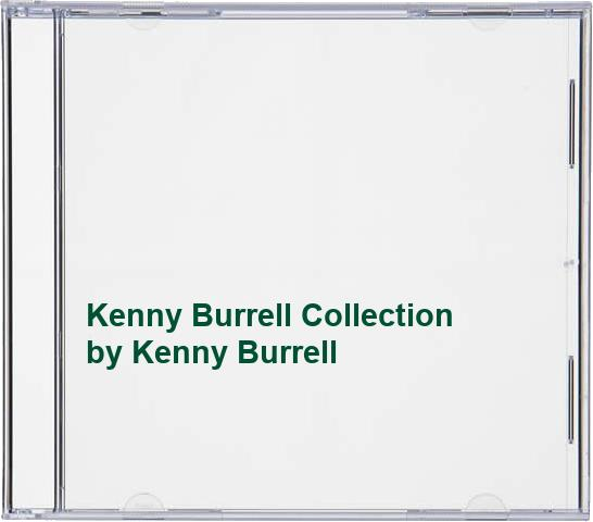 Kenny Burrell - Kenny Burrell Collection