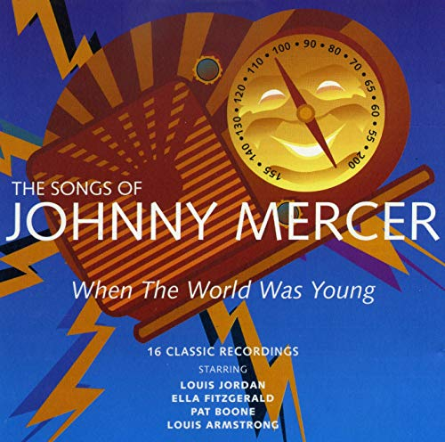 Various - the Songs of Johnny Mercer, When the World Was Young