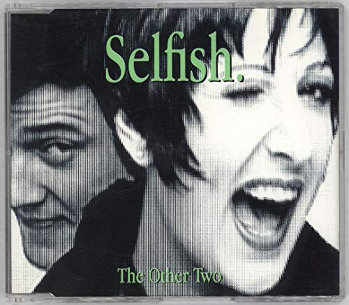 The Other Two - Selfish By The Other Two