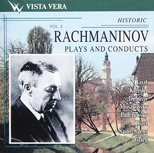 Sergey Rachmaninov - Rachmaninov: Plays & Conducts, Vol.3