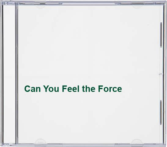 Can You Feel the Force