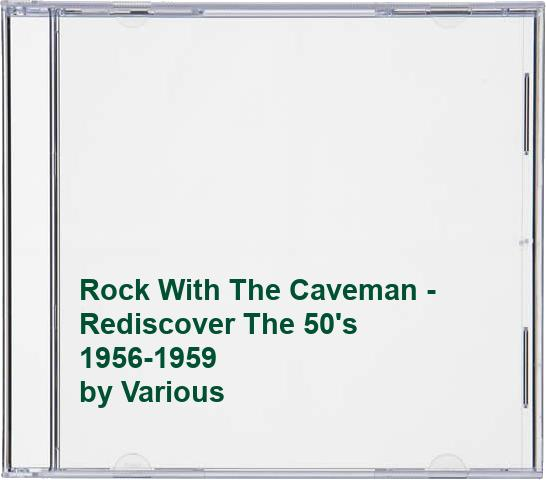 Various - Rock With The Caveman - Rediscover The 50's 1956-1959 By Various