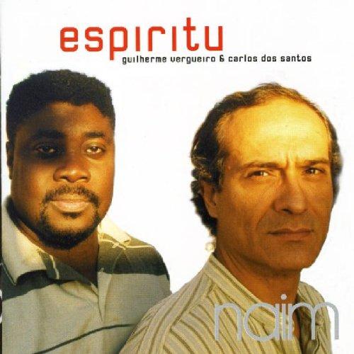 Guilherme Vergueiro & Carlos Dos Santos - Espiritu
