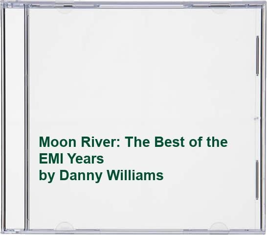 Danny Williams - Moon River: The Best of the EMI Years