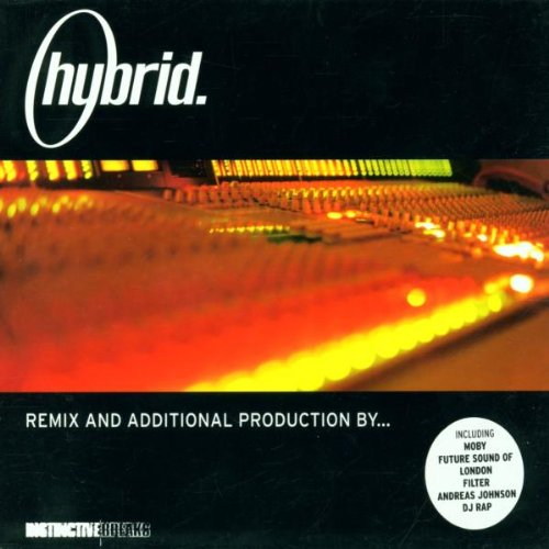Hybrid (mixed by) - Remix and Additional Production By...