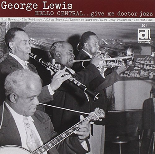 George Lewis - Hello Central ... Give me Doctor Jazz