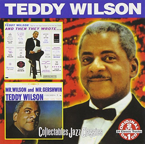 Teddy Wilson - And Then They Wrote/Mr. Wilson and Mr. Gershwin By Teddy Wilson