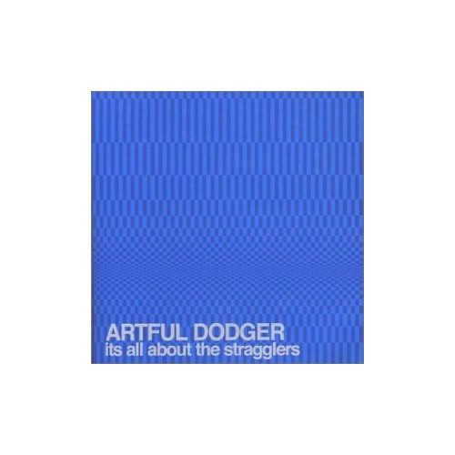 Artful Dodger - It's All About the Stragglers By Artful Dodger