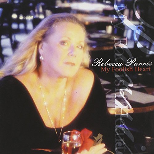 Parris, Rebecca - My Foolish Heart