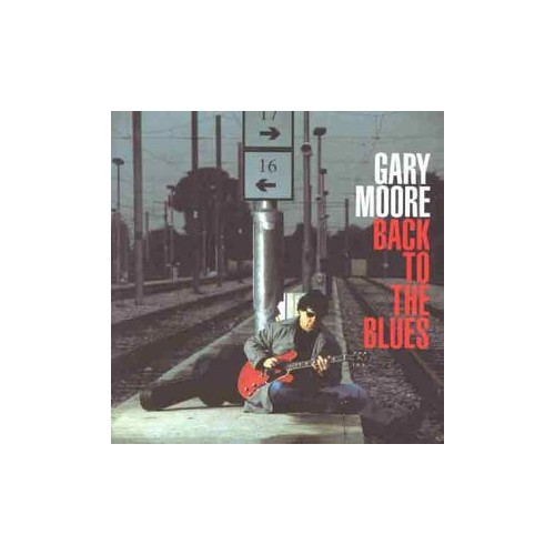 Gary Moore - Back To The Blues By Gary Moore