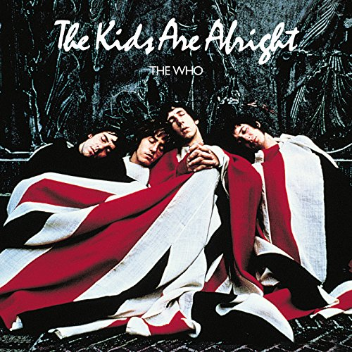 The Who - The Kids Are Alright By The Who